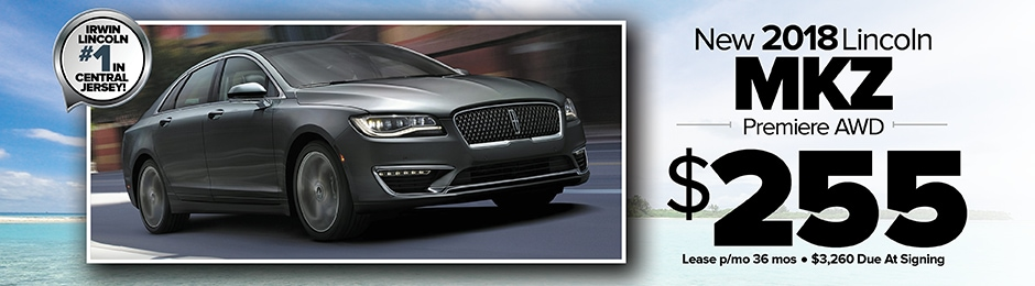 Lincoln Mkz Lease >> Irwin Lincoln New Lincoln Dealership In Freehold Nj 07728