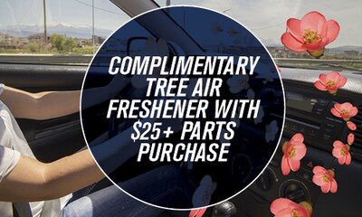 Complimentary Tree Air Freshener with the purchase of parts above $25
