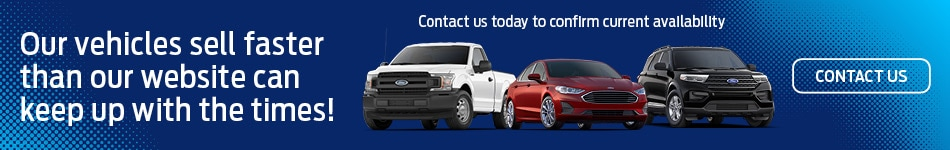 Our Vehicles Sell Faster than our website can keep up!