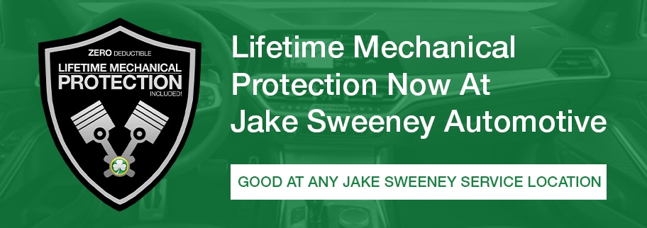 Lifetime Mechanical Protection now at Jake Sweeney Automotive. Good at any Jake Sweeney service location