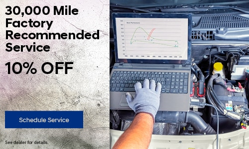 30,000 Mile Factory Recommended Service