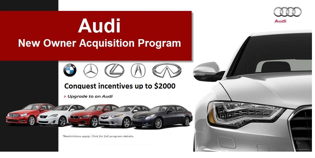 Audi New Owner Appreciation Incentives For Conquest For BMW - Audi incentives