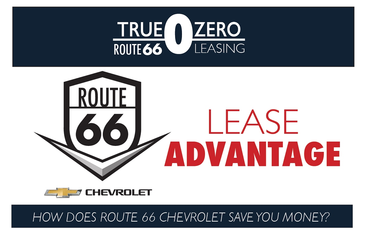Route 66 Chevy Lease Advantage - True Zero Leasing