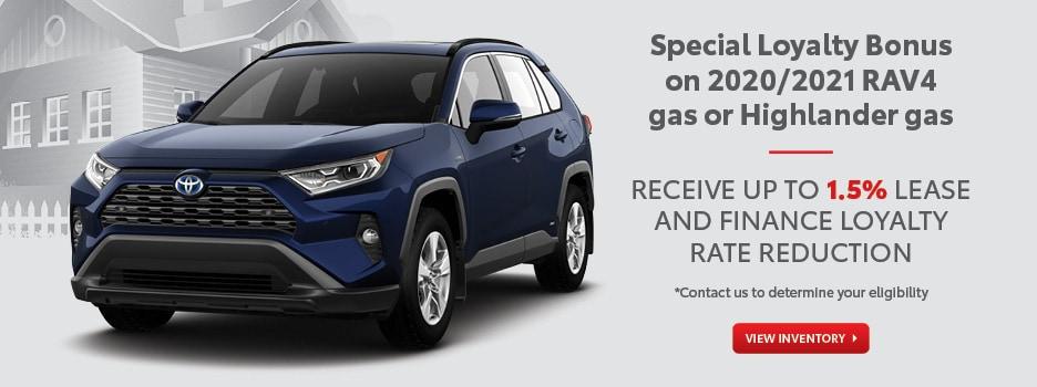 Special Loyalty Bonus - 2020 or 2021 RAV4 gas or Highlander gas