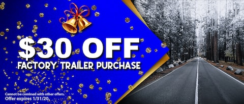 $30 OFF FACTORY TRAILER PURCHASE