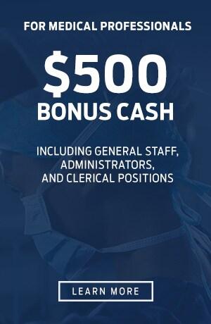 $500 Bonus Cash Medical Professionals