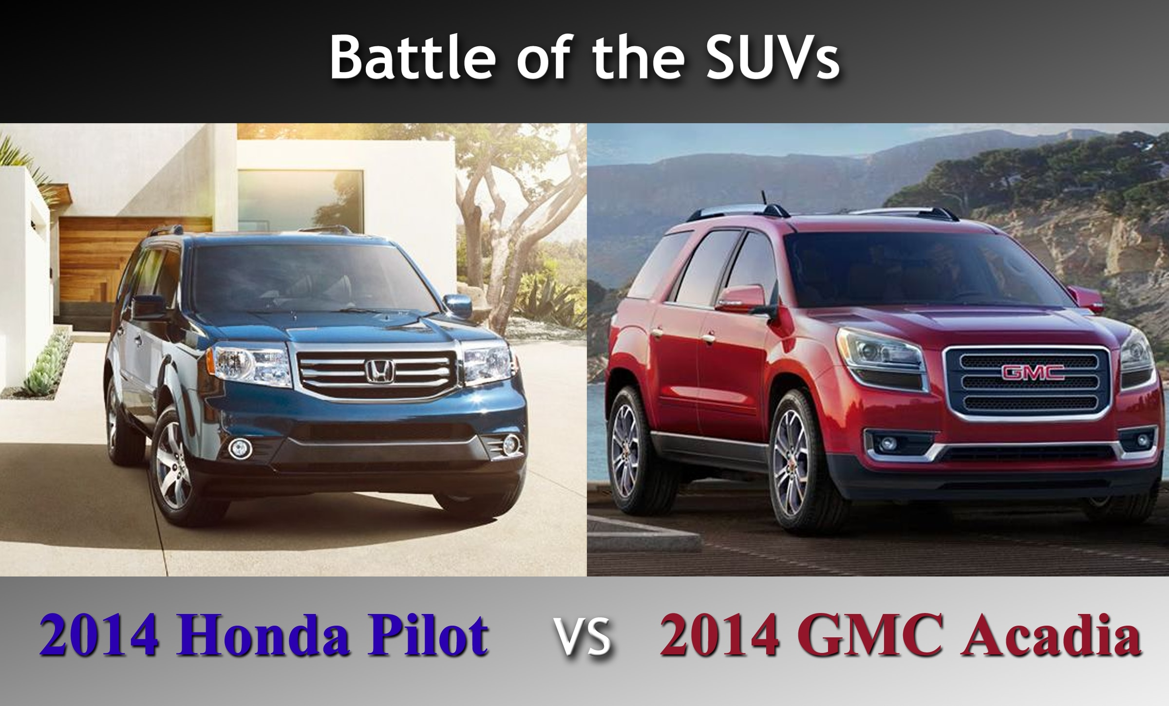 compare the 2014 honda pilot against the 2014 gmc acadia. Black Bedroom Furniture Sets. Home Design Ideas