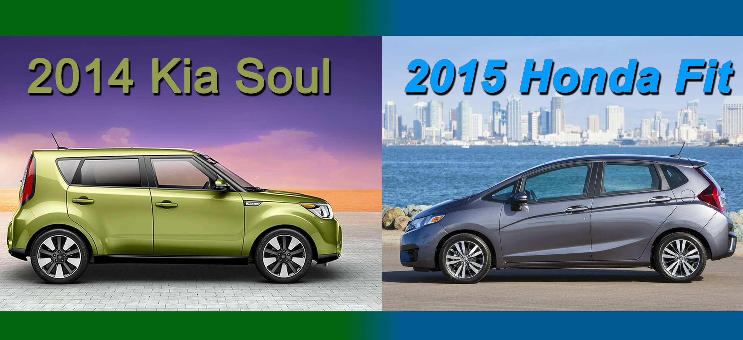 2014 Kia Soul 2015 Honda Fit Let Our Guide Help You