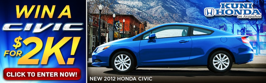 Win a New Civic for $2K! Enter Below    | Kuni Honda on Arapahoe