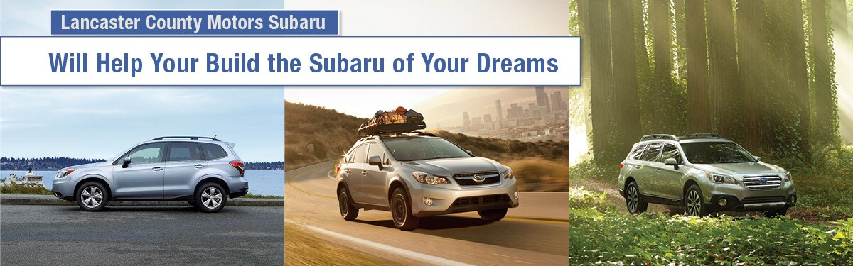 Build Your Own Subaru >> Build Your Subaru Lancaster County Motors Subaru