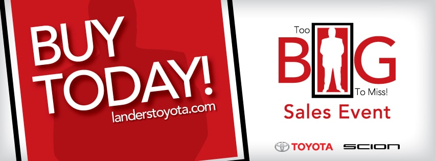 Too BIG To Miss Sales Event | Landers Toyota Little Rock, AR