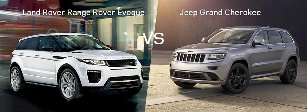 land rover range rover evoque vs jeep grand cherokee. Black Bedroom Furniture Sets. Home Design Ideas