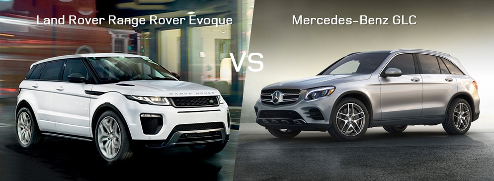 Land Rover Range Rover Evoque VS Mercedes-Benz GLC Class