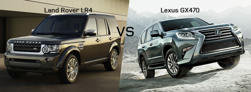 Land Rover LR4 VS Lexus GX 470