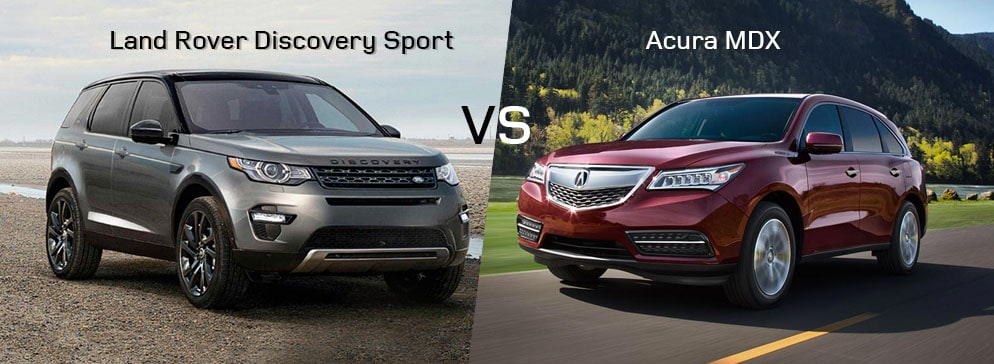 Land Rover Discovery Sport VS Acura MDX SUV