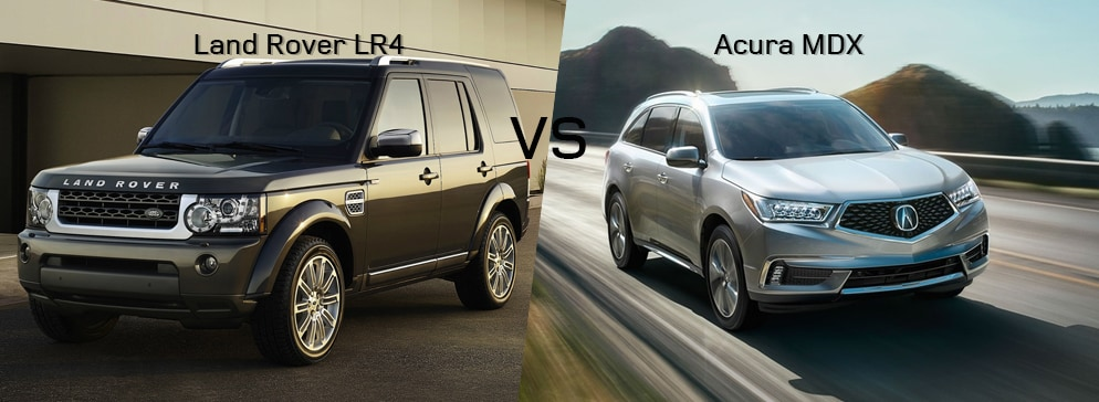 Land Rover LR4 VS Acura MDX