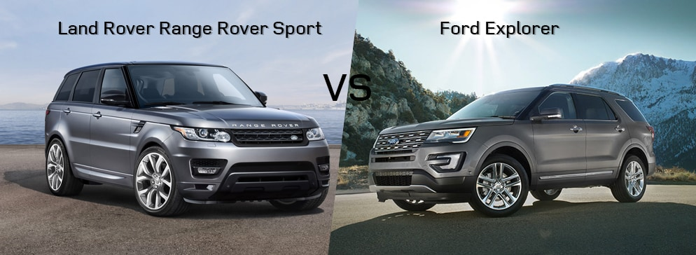 land rover range rover sport vs ford explorer land rover. Black Bedroom Furniture Sets. Home Design Ideas