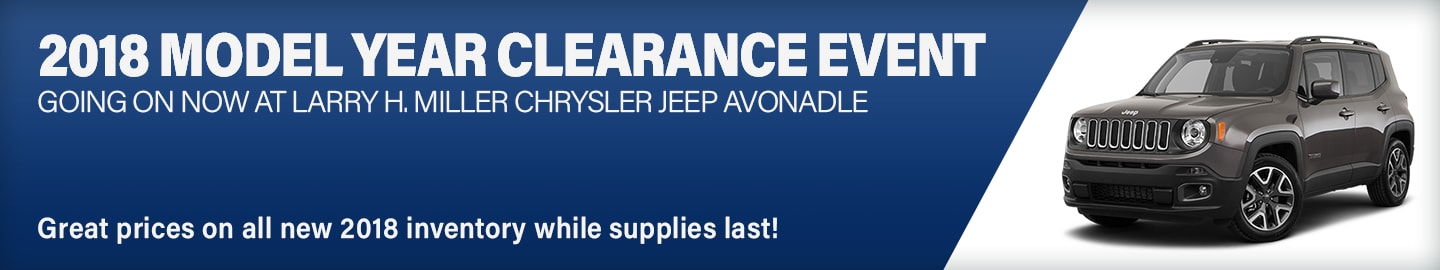 Chrysler Jeep 2018 Model Year Clearance Event Going On Now at Larry H. Miller Chrysler Jeep Avondale