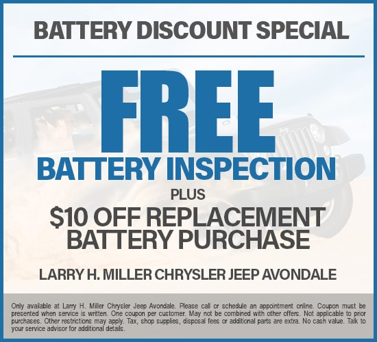 Free Battery Inspection Plus $10 Off Replacement Battery Purchase at Larry H. Miller Chrysler Jeep Avondale
