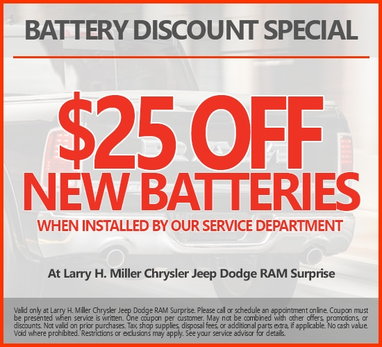 $25 Off New Batteries When Installed By Our Service Department at Larry H. Miller Chrysler Jeep Dodge Ram Surprise