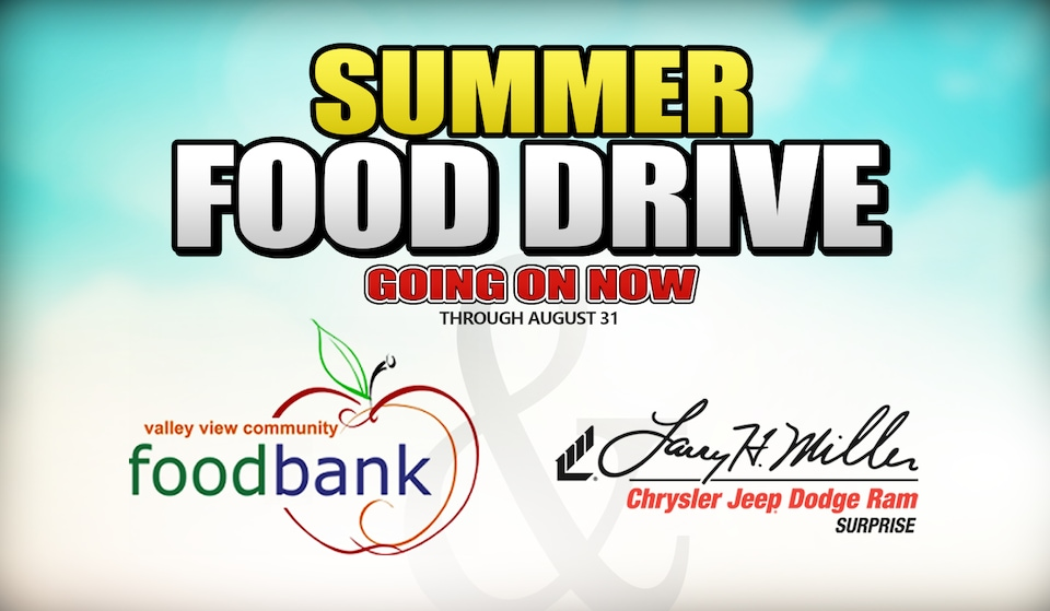 2018 Summer Food Drive at Larry H. Miller Chrysler Jeep Dodge Ram Surprise
