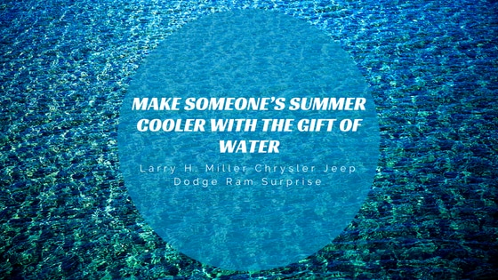 Make Someone's Summer Cooler with the Gift of Water