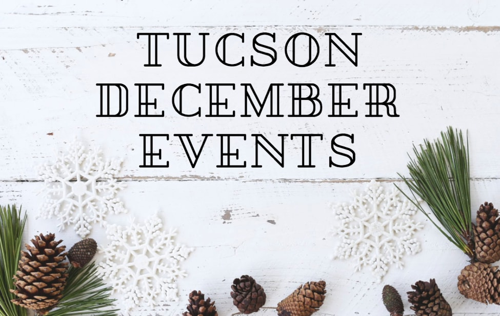 It's the Most Wonderful Time of Year—Four Fantastic Holiday Events Around Tucson