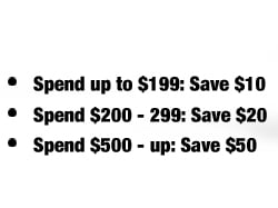 Spend and Save, Starting at $10, and Up to $50