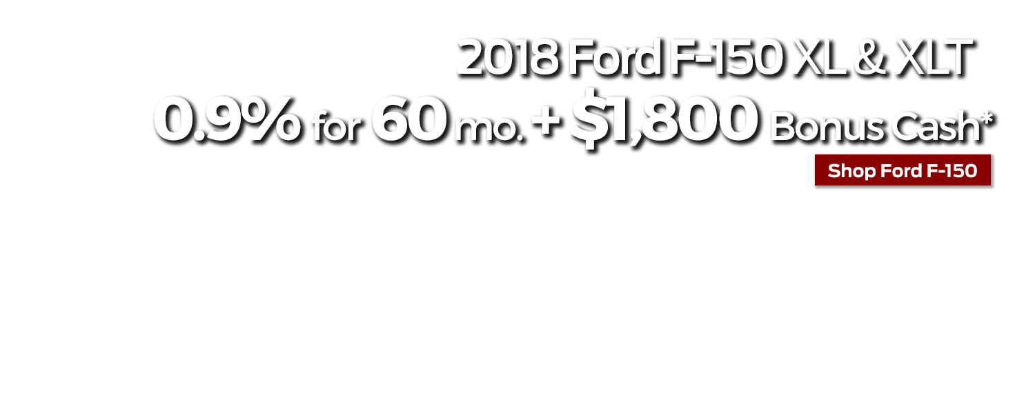 Buy a 2018 Ford F-150 for as low as 0.9% APR for 60 months plus $1800 Bonus Cash at Larry H. Miller Ford in Draper