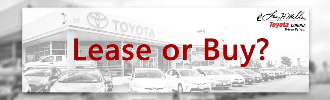 Is It Better To Lease Or Buy A Toyota In Corona Ca