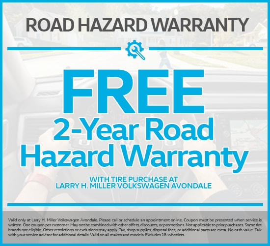 FREE ROAD HAZARD WARRANTY WITH TIRE PURCHASE AT LARRY H. MILLER VOLKSWAGEN AVONDALE