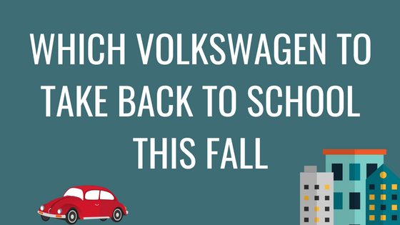 Which Volkswagen to Take Back to School This Fall