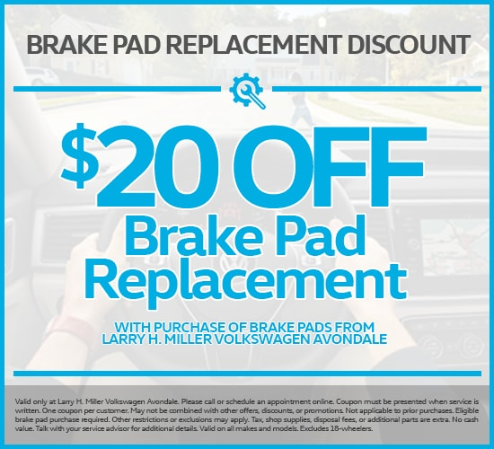 $20 OFF BRAKE PAD REPLACEMENT AT LARRY H. MILLER VOLKSWAGEN  AVONDALE