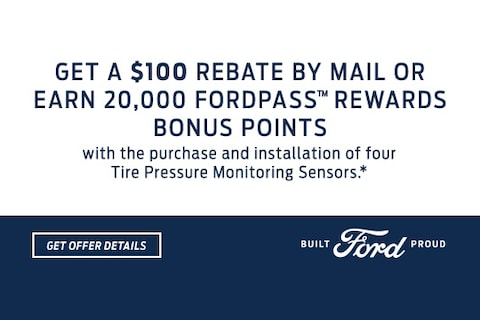 Get a $100 rebate by mail or earn 20,000 FordPass™ Rewards bonus Points