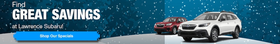 Find Great Savings at Lawrence Subaru! - Jan