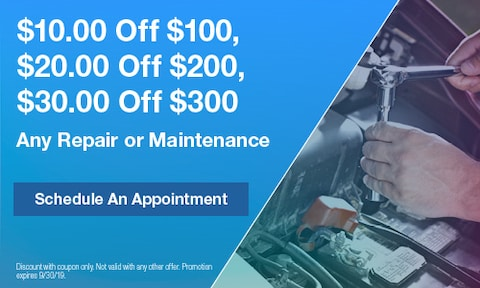 $10 Off $100, $20 Off $200, $30 Off $300, Any Repair or Maintenance