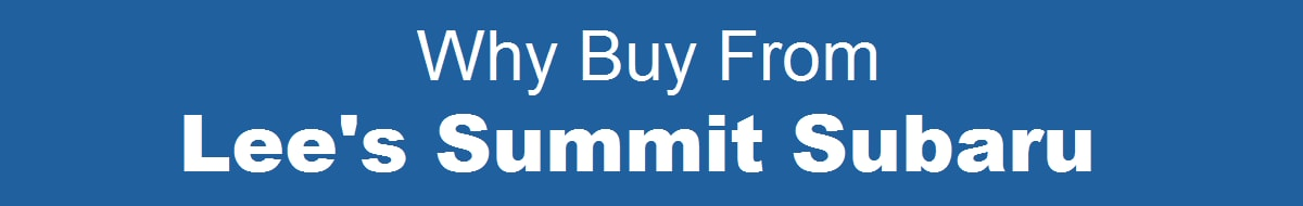 why buy from lee's summit subaru