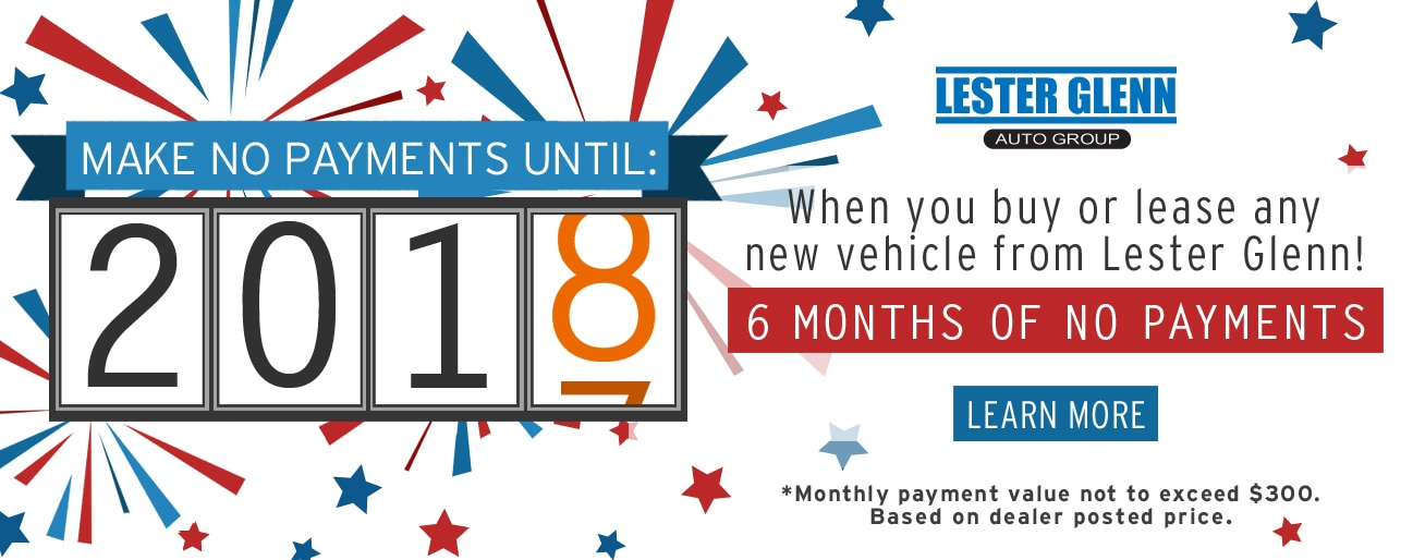 Make No Payments Until 2018 At Lester Glenn Auto Group!