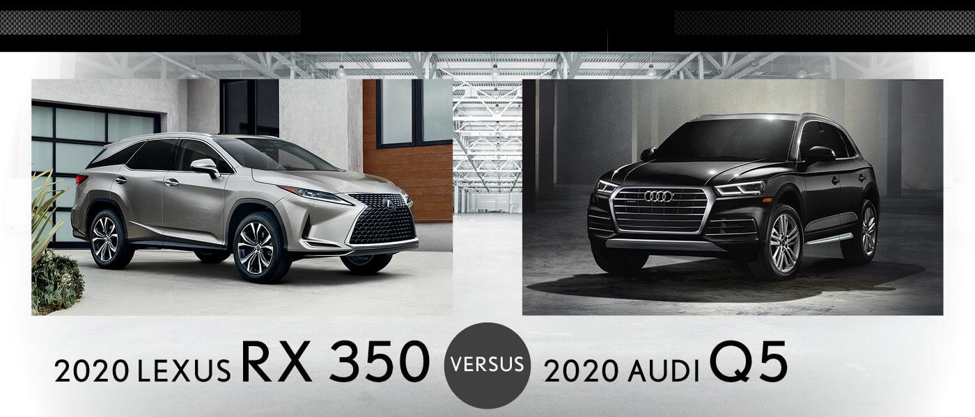 2020 Lexus RX 350 vs. 2020 Audi Q5: Performance, Design