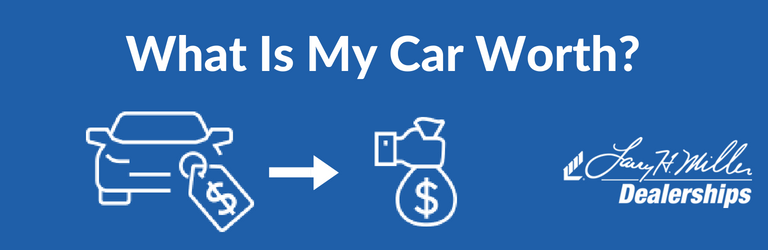 What My Car Worth >> What Is My Car Worth Trade In Value Larry H Miller