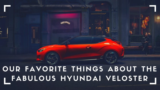 Our Favorite Things About the Fabulous Hyundai Veloster