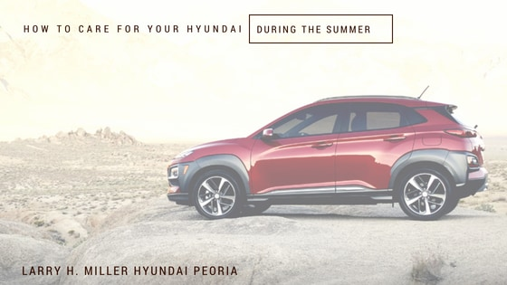 How to Care for Your Hyundai During the Summer