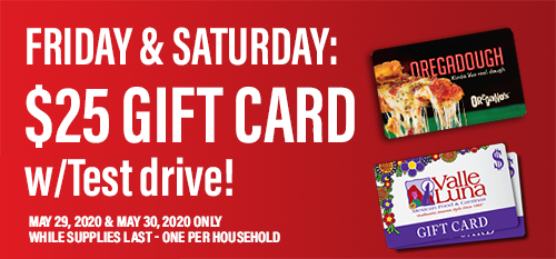 Friday and Saturday Only - $25 Gift Card w/Test drive!