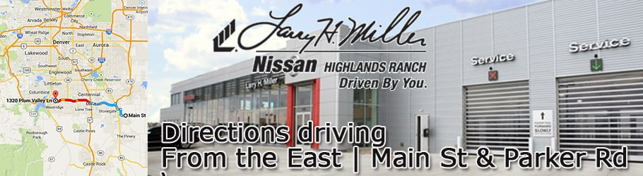Directions to Larry H. Miller Nissan Highlands Ranch from Parker
