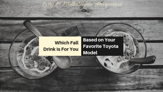 Which Fall Drink Is For You Based on Your Favorite Toyota Model