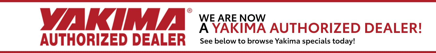 We are now a Yakima Authorized Dealer!