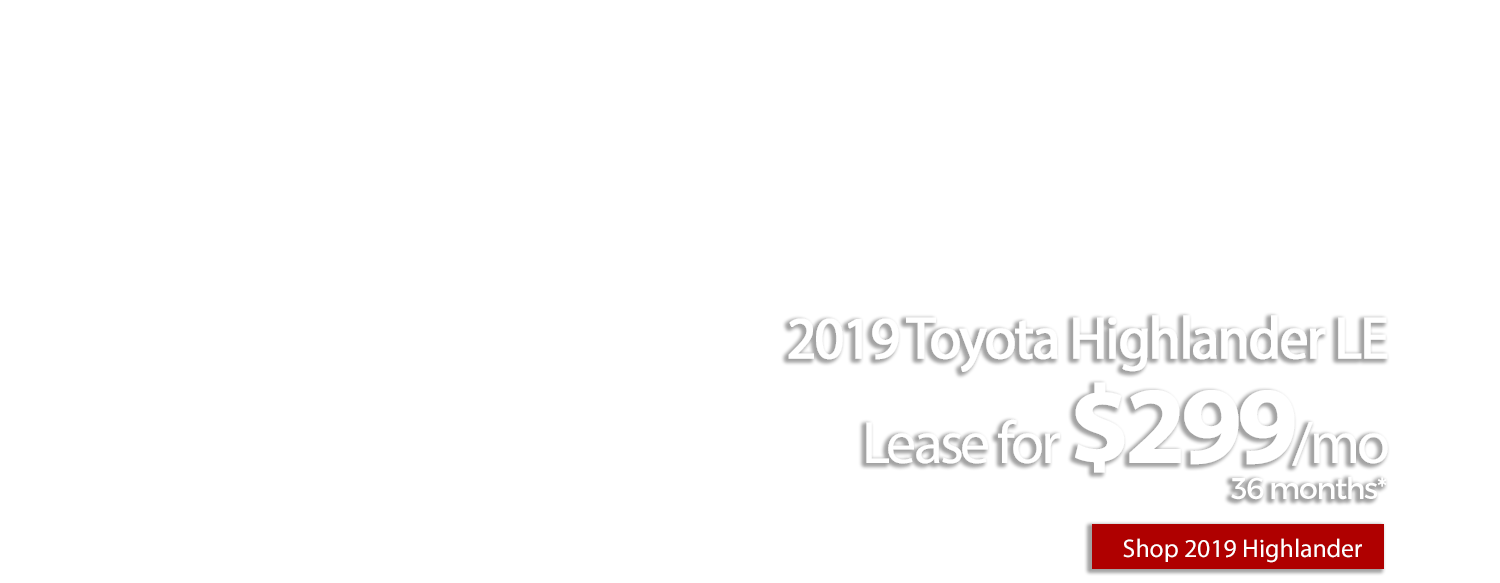 Lease a new 2019 Toyota Highlander for $299/mo for 36 months at LHM Toyota Colorado Springs
