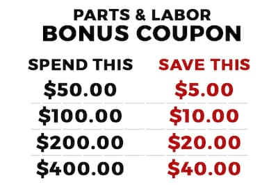Spend and SAVE on Service, Parts & Labor!
