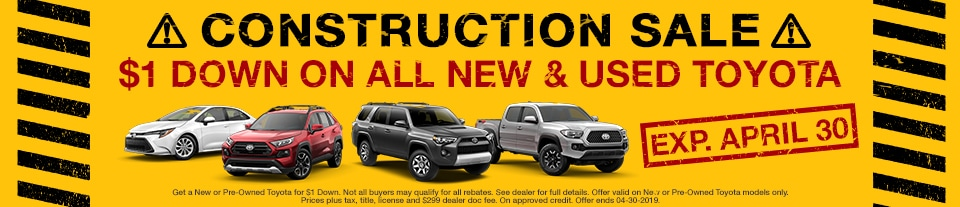 Construction Sale $1 Down on All New & Used Toyota
