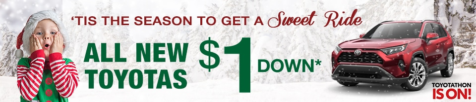 Tis The Season! All New Toyota $1 Down!